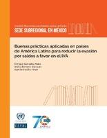 Buenas prácticas aplicadas en países de América Latina para reducir la evasión por saldos a favor en el IVA