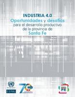 Industria 4.0: oportunidades y desafíos para el desarrollo productivo de la provincia de Santa Fe