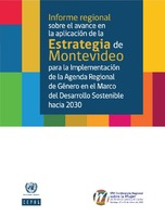 Informe regional sobre el avance en la aplicación de la Estrategia de Montevideo para la implementación de la Agenda Regional de Género en el marco del desarrollo sostenible hacia 2030