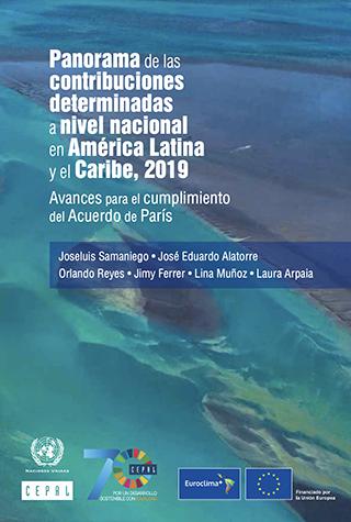 Panorama de las contribuciones determinadas a nivel nacional en América Latina y el Caribe, 2019: avances para el cumplimiento del Acuerdo de París