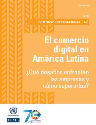 El comercio digital en América Latina ¿Qué desafíos enfrentan las empresas y cómo superarlos?