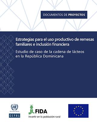 Estrategias para el uso productivo de remesas familiares e inclusión financiera: estudio de caso de la cadena de lácteos en la República Dominicana