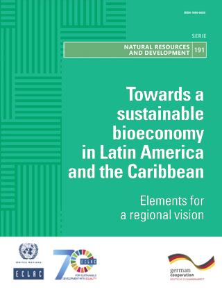 Towards a sustainable bioeconomy in Latin America and the Caribbean: Elements for a regional vision