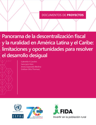 Panorama de la descentralización fiscal y la ruralidad en América Latina y el Caribe: limitaciones y oportunidades para resolver el desarrollo desigual