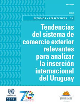 Tendencias del sistema de comercio exterior relevantes para analizar la inserción internacional del Uruguay