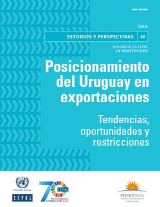 Posicionamiento del Uruguay en exportaciones: tendencias, oportunidades y restricciones