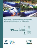 Evaluación e implementación de proyectos piloto de biodigestores en El Salvador
