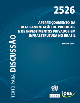 Aperfeiçoamento da Regulamentação de Produtos e de Investimentos Privados em Infraestrutura no Brasil