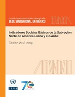 Indicadores Sociales Básicos de la Subregión Norte de América Latina y el Caribe: edición 2018-2019