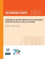 Indicadores Sociales Básicos de la Subregión Norte de América Latina y el Caribe: edición 2018-2019