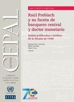 Raúl Prebisch y su faceta de banquero central y doctor monetario (textos publicados e inéditos de la década de 1940)