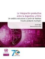 La integración productiva entre la Argentina y Chile: un análisis estructural a partir de matrices insumo-producto multipaís