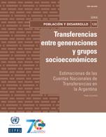 Transferencias entre generaciones y grupos socioeconómicos: estimaciones de las Cuentas Nacionales de Transferencias en la Argentina