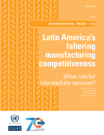 Latin America's faltering manufacturing competitiveness: What role for intermediate services?