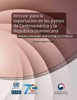 Innovar para la exportación en las pymes de Centroamérica y la República Dominicana: principales programas de apoyo públicos y privados