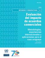 Evaluación del impacto de acuerdos comerciales: metodologías, experiencias internacionales y aplicaciones para el caso uruguayo