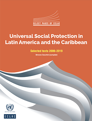 Universal Social Protection in Latin America and the Caribbean: selected texts 2006-2019