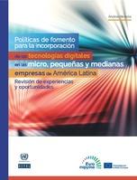 Políticas de fomento para la incorporación de las tecnologías digitales en las micro, pequeñas y medianas empresas de América Latina: revisión de experiencias y oportunidades