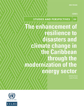 The enhancement of resilience to disasters and climate change in the Caribbean through the modernization of the energy sector