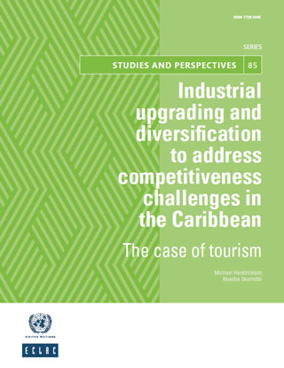 Industrial upgrading and diversification to address competitiveness challenges in the Caribbean: The case of tourism