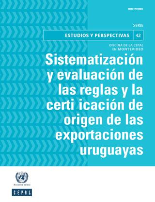 Sistematización y evaluación de las reglas y la certificación de origen de las exportaciones uruguayas