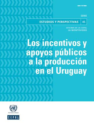 Los incentivos y apoyos públicos a la producción en el Uruguay