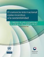 El comercio internacional como incentivo a la sostenibilidad: la experiencia de la Red Latinoamericana y del Caribe de la Huella Ambiental del Café