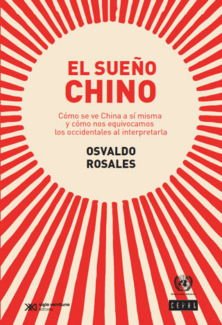 El sueño chino: cómo se ve China a sí misma y cómo nos equivocamos los occidentales al interpretarla