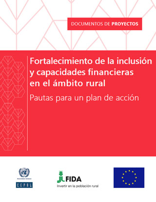 Fortalecimiento de la inclusión y capacidades financieras en el ámbito rural: pautas para un plan de acción