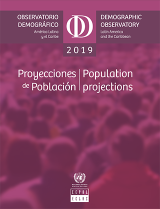 Observatorio Demográfico de América Latina y el Caribe 2019: Proyecciones de población = Demographic Observatory of Latin America and the Caribbean 2019: Population projections
