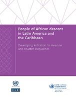 People of African descent in Latin America and the Caribbean: Developing indicators to measure and counter inequalities