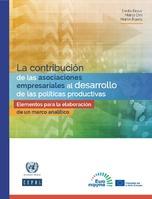 La contribución de las asociaciones empresariales al desarrollo de las políticas productivas: elementos para la elaboración de un marco analítico