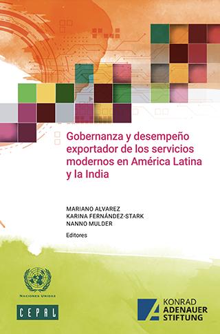 Gobernanza y desempeño exportador de los servicios modernos en América Latina y la India
