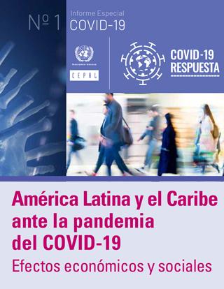 América Latina y el Caribe ante la pandemia del COVID-19: efectos económicos y sociales