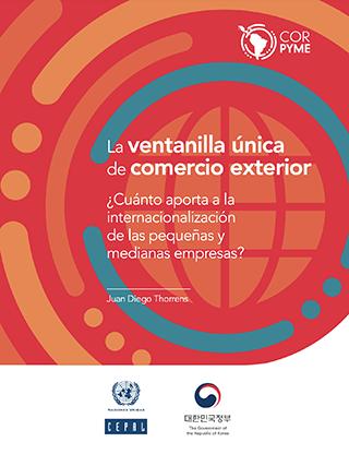 La ventanilla única de comercio exterior ¿Cuánto aporta a la internacionalización de las pequeñas y medianas empresas?