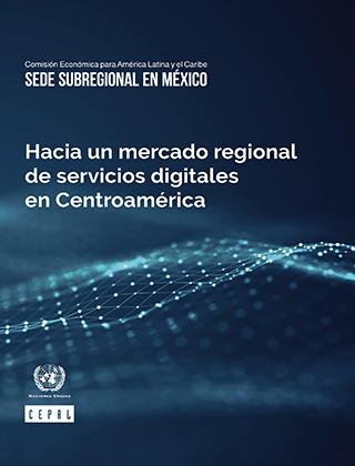 Hacia un mercado regional de servicios digitales en Centroamérica