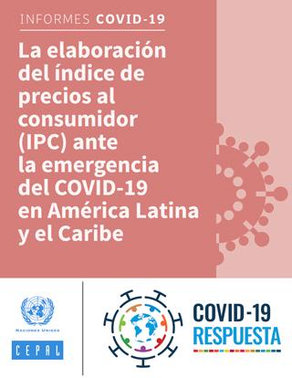 La elaboración del índice de precios al consumidor (IPC) ante la emergencia del COVID-19 en América Latina y el Caribe