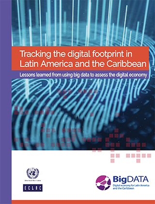 Tracking the digital footprint in Latin America and the Caribbean: Lessons learned from using big data to assess the digital economy