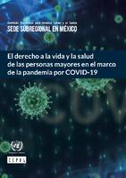 El derecho a la vida y la salud de las personas mayores en el marco de la pandemia por COVID-19