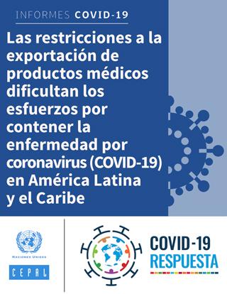 Las restricciones a la exportación de productos médicos dificultan los esfuerzos por contener la enfermedad por coronavirus (COVID-19) en América Latina y el Caribe