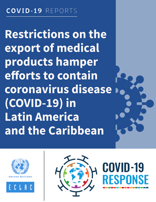 Restrictions on the export of medical products hamper efforts to contain coronavirus disease (COVID-19) in Latin America and the Caribbean