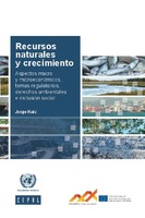 Recursos naturales y crecimiento: aspectos macro y microeconómicos, temas regulatorios, derechos ambientales e inclusión social
