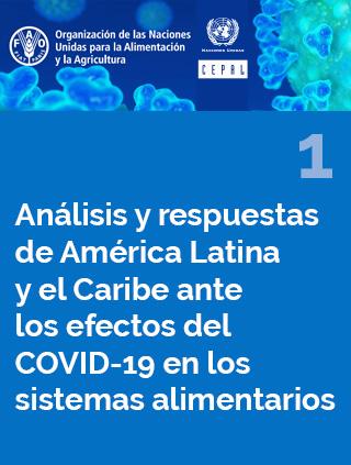 Análisis y respuestas de América Latina y el Caribe ante los efectos de COVID-19 en los sistemas alimentarios N° 1