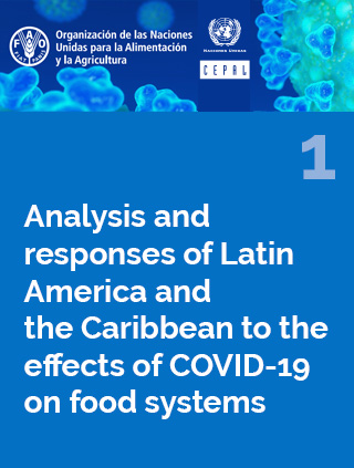 Analysis and responses of Latin America and the Caribbean to the effects of COVID-19 on food systems N° 1