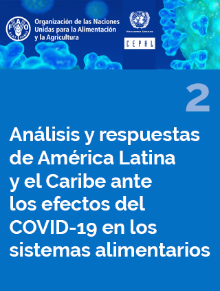 Análisis y respuestas de América Latina y el Caribe ante los efectos del COVID-19 en los sistemas alimentarios N° 2