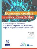 Economía creativa en la revolución digital: la acción para fortalecer la cadena regional de animación digital en países mesoamericanos