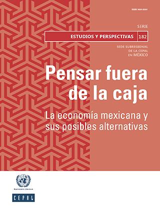 Pensar fuera de la caja: la economía mexicana y sus posibles alternativas