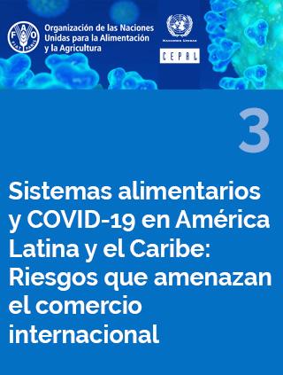 Sistemas alimentarios y COVID-19 en América Latina y el Caribe N° 3: riesgos que amenazan el comercio internacional