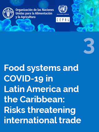 Food systems and COVID-19 in Latin America and the Caribbean: Risks threatening international trade N° 3