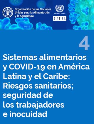 Sistemas alimentarios y COVID-19 en América Latina y el Caribe N° 4: riesgos sanitarios; seguridad de los trabajadores e inocuidad